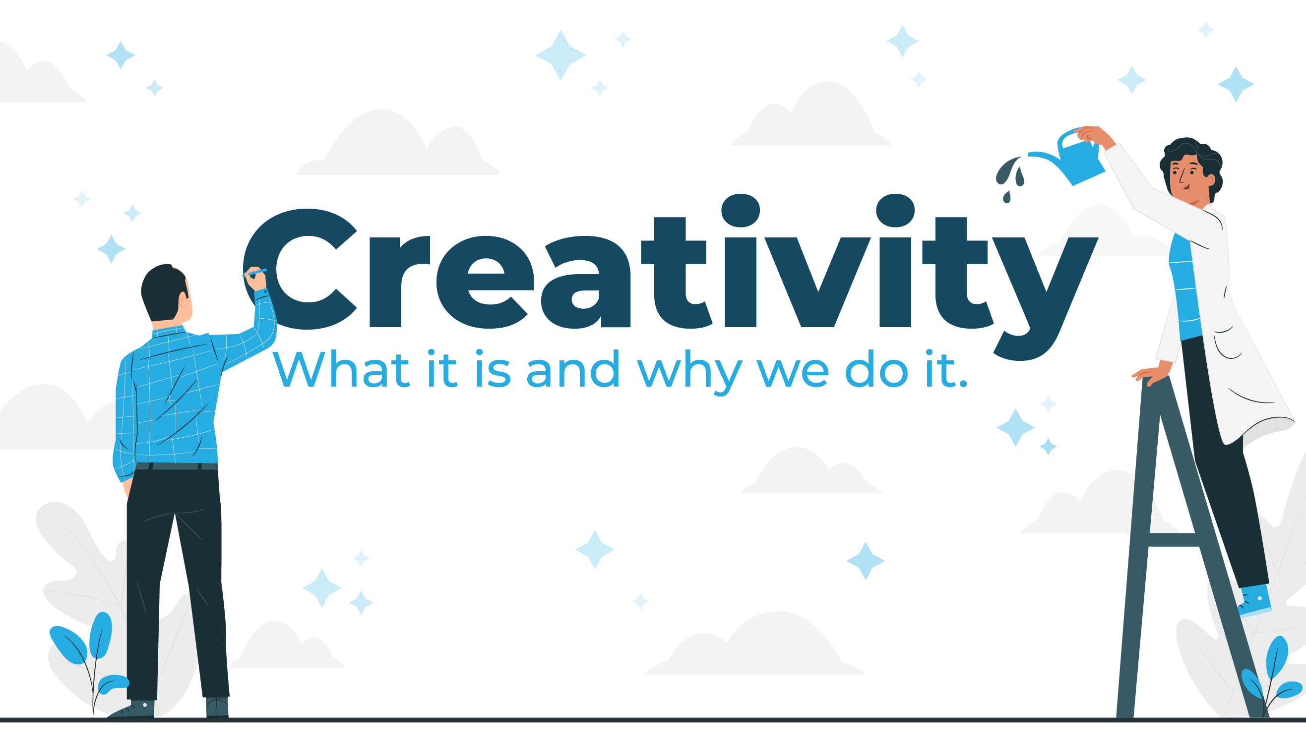 Creativity, what it is and why we do it!